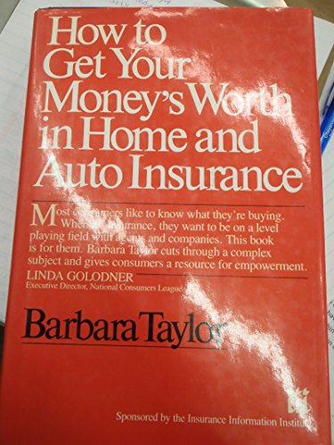 9780070631786: How to Get Your Money's Worth in Home and Auto Insurance