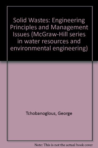 9780070632356: Solid Wastes: Engineering Principles and Management Issues (McGraw-Hill Series in Water Resources and Environmental Engineering)