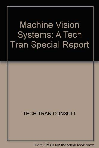 9780070632431: Machine Vision Systems: A Tech Tran Special Report