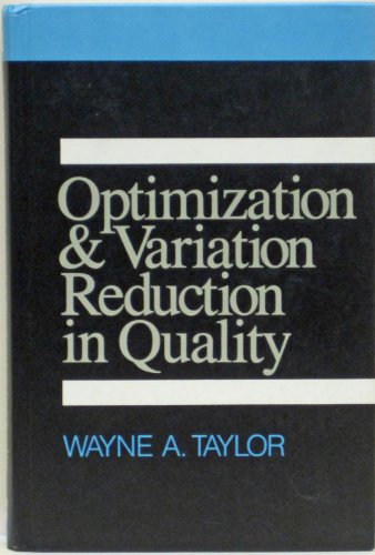 Optimization and Variation Reduction in Quality: Taylor, Wayne A.