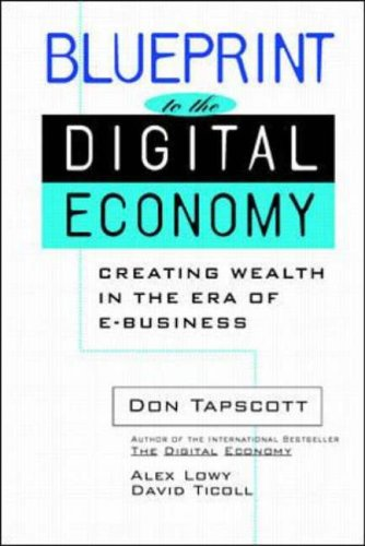 Blueprint to the digital economy by tapscott don lowy alex blueprint to the digital economy tapscott don lowy alex ticoll malvernweather Image collections