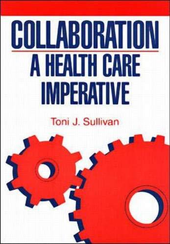 Collaboration: A Health Care Imperative: Toni J. Sullivan