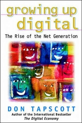 9780070633612: Growing Up Digital: The Rise of the Net Generation