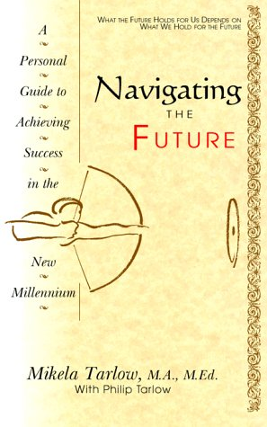 9780070633643: Navigating the Future: A Personal Guide to Achieving Success in the New Millennium