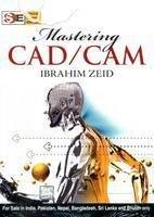 Mastering CAD/CAM (Special Indian Edition): Zeid