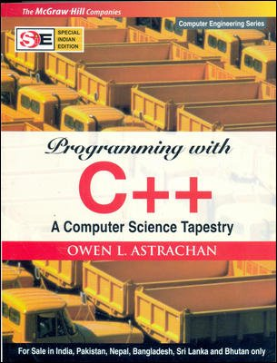 Programming with C++: A Computer Science Tapestry (SIE): Owen L. Astrachan