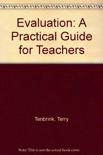 Evaluation: a Practical Guide for Teachers: Terry D TenBrink
