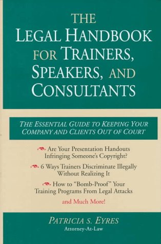 9780070635128: The Legal Handbook for Trainers, Speakers, and Consultants: The Essential Guide to Keeping Your Company and Your Clients Out of Court