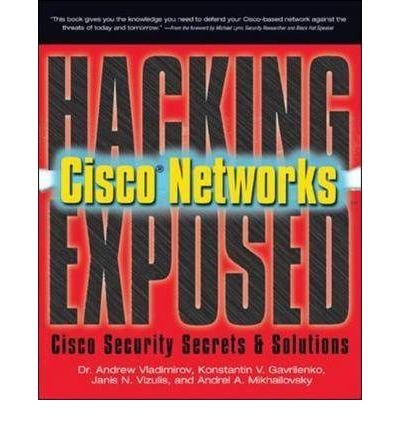 9780070635326: [(Hacking Exposed Cisco Networks: Cisco Security Secrets and Solutions )] [Author: Andrew A. Vladimirov] [Jan-2006]