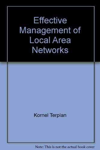 9780070636361: Effective Management of Local Area Networks: Functions, Instruments, and People (Mcgraw Hill Series on Computer Communications)