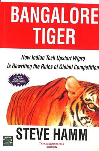 Bangalore Tiger: How Indian Tech Upstart WIPRO is Rewriting the Rules of Global Competition: Steve ...