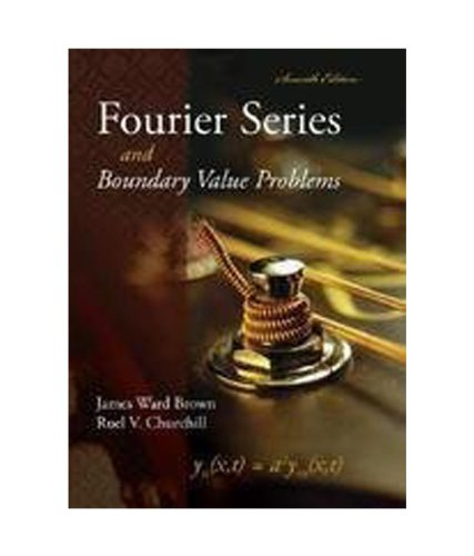 Fourier Series and Boundary Value, Seventh Edition: James Brown,Ruel Churchill