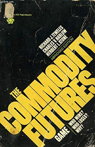 9780070637276: The Commodity Futures Game: Who Wins? Who Loses? Why? (McGraw-Hill paperbacks)