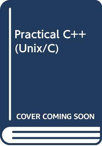 9780070637382: Practical C++ (Unix/C)