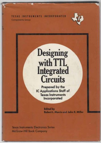 9780070637450: Designing with Transistor-transistor Logic Integrated Circuits (Texas Instruments electronics series)