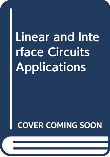 Linear and Interface Circuits Applications: Dale E. Pippenger;