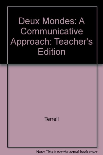 Deux Mondes: A Communicative Approach: Teacher's Edition: Thomas Rogers