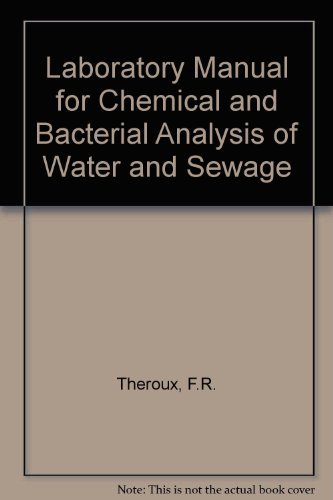 Laboratory Manual for Chemical and Bacterial Analysis: Theroux, Frank R.,