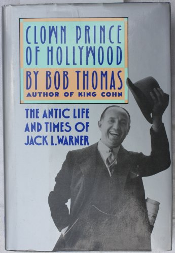 9780070642591: Clown Prince of Hollywood: The Antic Life and Times of Jack L. Warner
