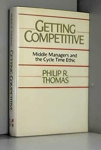 Getting Competitive : Middle Managers & the Cycle Time Ethic