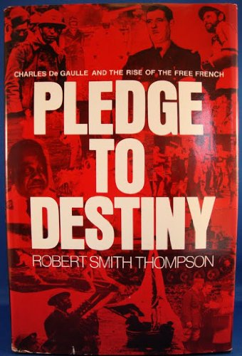9780070643901: Pledge to Destiny: Charles De Gaulle and the Rise of the Free French