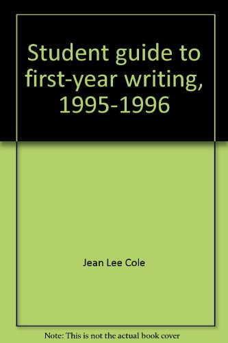 Student guide to first-year writing, 1995-1996 (College: Cole, Jean Lee