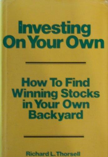 9780070645400: Investing on Your Own: How to Find Winning Stocks in Your Own Backyard
