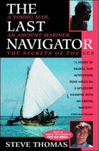 9780070645745: Last Navigator: A Young Man, an Ancient Mariner, a Secret of the Sea