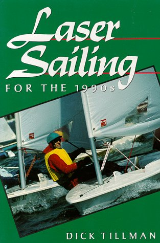 Laser Sailing for the 1990's: Dick Tillman