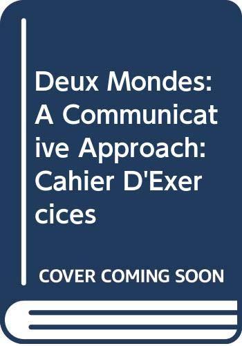 9780070646902: Deux Mondes: A Communicative Approach: Cahier D'Exercices