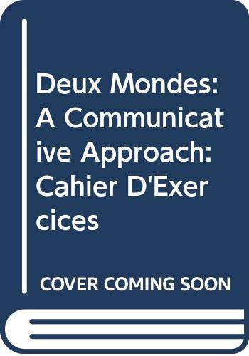9780070646902: Deux Mondes: A Communicative Approach: Cahier D'Exercices