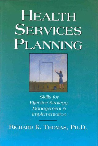 9780070647596: Health Services Planning: Skills for Effective Strategy, Management and Implementation
