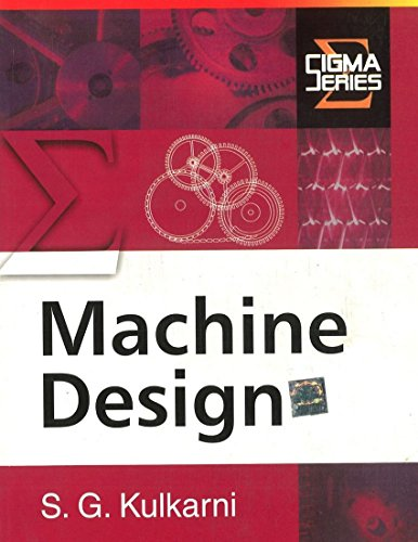 Machine Design (Sigma Series): S.G. Kulkarni