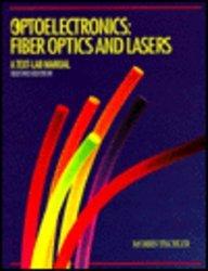 9780070647923: Optoelectronics, Fiber Optics and Lasers: A Text-Lab Manual