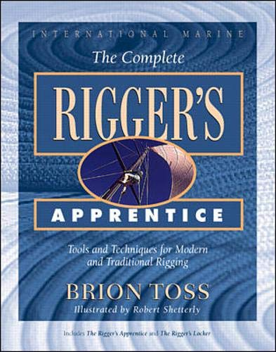 9780070648401: The Complete Rigger's Apprentice: Tools and Techniques for Modern and Traditional Rigging