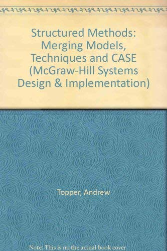 9780070648845: Structured Methods: Merging Models, Techniques, and Case (Mcgraw-Hill Systems Design & Implementation)