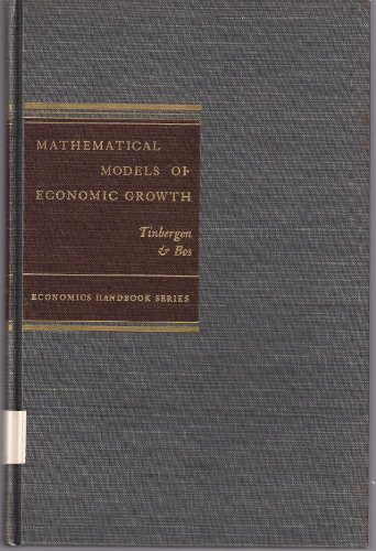 Mathematical Models of Economic Growth.: Tinbergen, Jan and