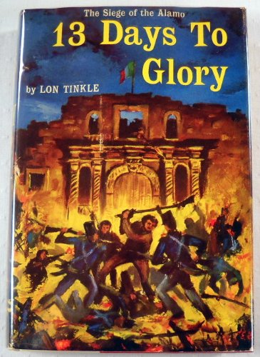 9780070649026: Thirteen Days to Glory: The Siege of the Alamo