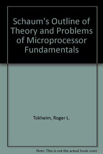 9780070649583: Schaum's outline of theory and problems of microprocessor fundamentals (Schaum's outline series)