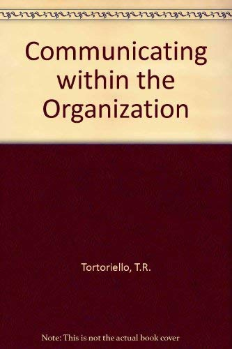 Communicating within the Organization: T.R. Tortoriello