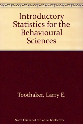 Introductory Statistics for the Behavioral Sciences (0070650055) by Larry E. Toothaker