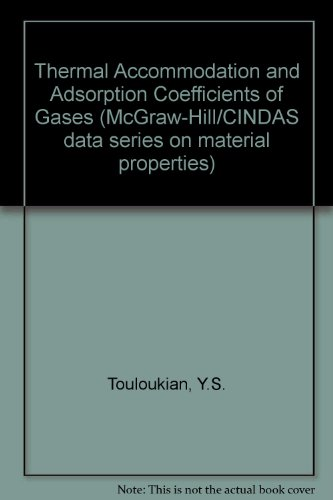 9780070650312: Thermal Accommodation and Adsorption Coefficients of Gases (McGraw-Hill/CINDAS data series on material properties : Group II, Properties of special materials)