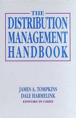 The Distribution Management Handbook: Tompkins, James A.
