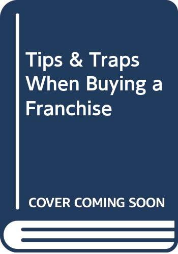 9780070651012: Tips & Traps When Buying a Franchise