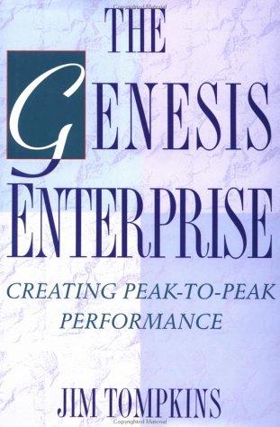 The Genesis Enterprise: Creating Peak-to-Peak Performance: James Tompkins