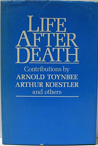 Life after death: Toynbee, Arnold