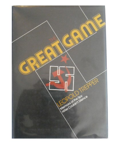 9780070651463: The Great Game: Memoirs of the Spy Hitler Couldn't Silence