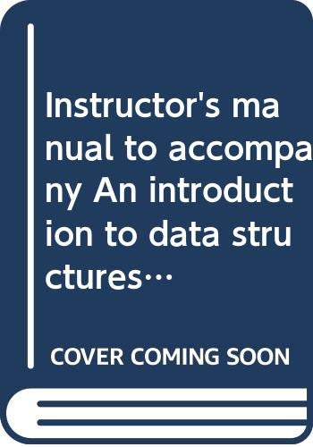 9780070651517: Instructor's manual to accompany An introduction to data structures with applications