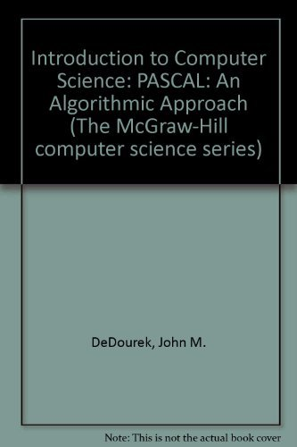 9780070651746: Introduction to Computer Science: PASCAL: An Algorithmic Approach (The McGraw-Hill computer science series)