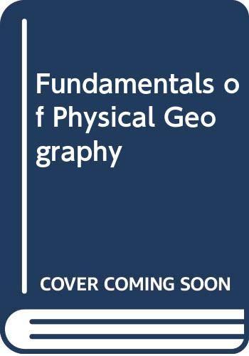 Fundamentals of Physical Geography (McGraw-Hill series in: Trewartha, Glenn Thomas